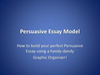 Persuasive Essay Model