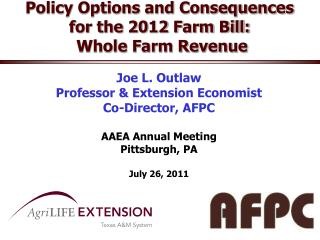 Policy Options and Consequences  for the 2012 Farm Bill:  Whole Farm Revenue