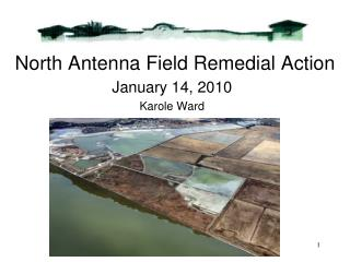 North Antenna Field Remedial Action