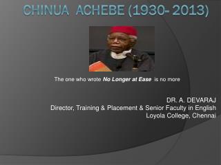 Chinua   Achebe (1930- 2013)