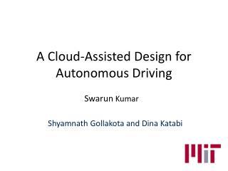 A Cloud-Assisted Design for Autonomous Driving