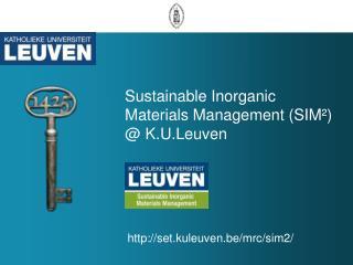 Sustainable Inorganic Materials Management (SIM²)  @ K.U.Leuven