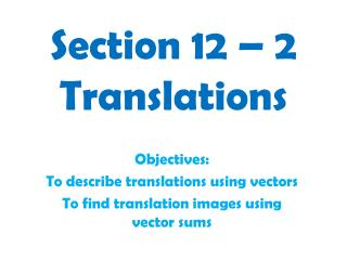 Section 12 – 2 Translations