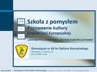 Gimnazjum nr 49 im Stefana Starzyńskiego Warszawa, ul. Smocza 19 tel. 22 8383 11 05