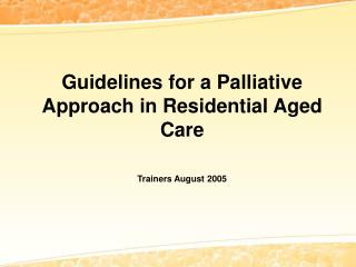 Rationale for introducing a palliative approach in RACFs