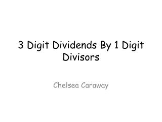 3 Digit Dividends By 1 Digit Divisors