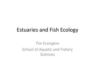 Estuaries and Fish Ecology