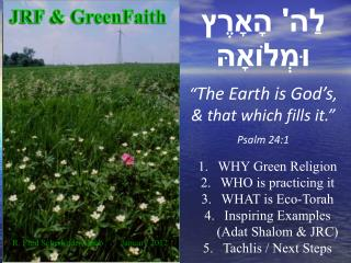 ??? '  ??????? ??????????? � The Earth is  God�s , & that which fills it.� Psalm  24:1