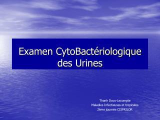 Examen CytoBact riologique des Urines