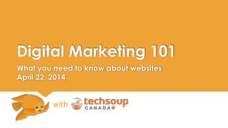 Digital Marketing 101 What you need to know about websites April 22, 2014