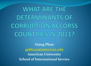WHAT ARE THE  DETERMINANTS  OF CORRUPTION ACCORSS COUNTRIES IN 2011?