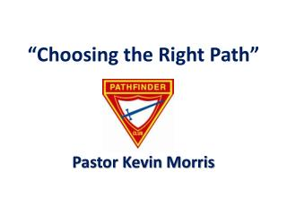 """Choosing the Right Path"""