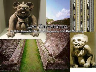 Los  Zapotecas by John  Hasenbuhler , Emily Swanson, And Matt  Goulding
