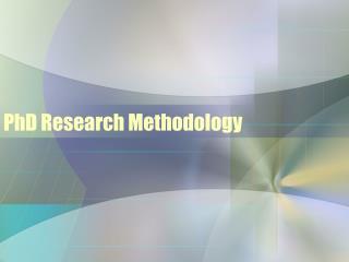 PhD Research Methodology