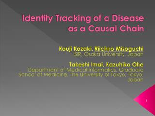 Identity Tracking of a Disease as a Causal  Chain