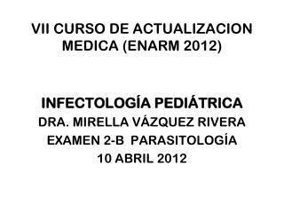 VII CURSO DE ACTUALIZACION MEDICA (ENARM 2012)