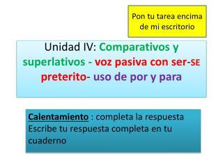 Calentamiento  :  completa  la  respuesta Escribe tu respuesta completa  en  tu cuaderno