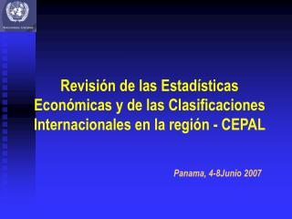 Revisi n de las Estad sticas Econ micas y de las Clasificaciones Internacionales en la regi n - CEPAL