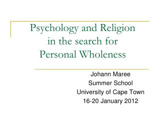 Psychology and Religion  in the search for Personal Wholeness