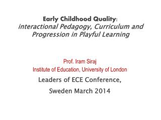 Early Childhood Quality:  interactional Pedagogy, Curriculum and Progression in  Playful Learning