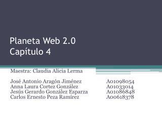 Planeta Web 2.0 Capítulo 4
