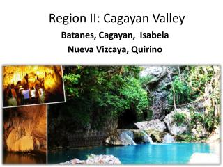 Region II:  Cagayan  Valley