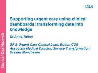Dr Anne Talbot GP & Urgent Care Clinical Lead, Bolton CCG