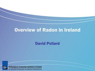 Overview of Radon in Ireland