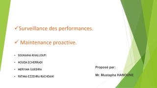 Surveillance des performances.   Maintenance proactive.
