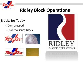 Ridley Block Operations