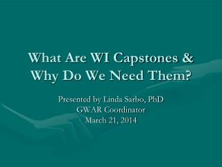 What Are WI Capstones & Why Do We Need Them?