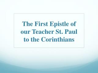 The  First Epistle  o f  our Teacher St. Paul to  t he Corinthians