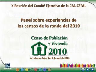 La Habana, Cuba. 6 al 8 de abril de 2011