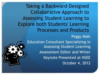 Peggy Maki Education Consultant Specializing in Assessing Student Learning