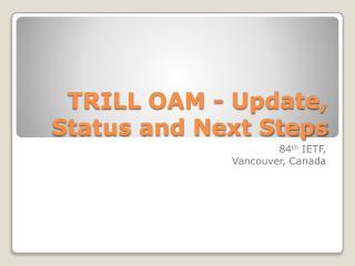 TRILL  OAM  - Update, Status and Next Steps