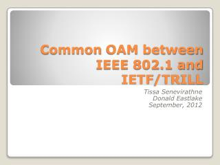 Common  OAM  between IEEE 802.1 and  IETF /TRILL