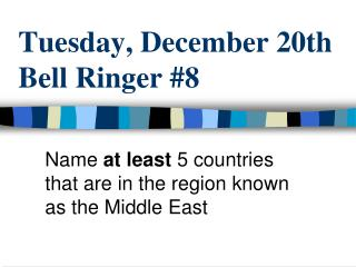 Tuesday,  December 20th Bell Ringer  #8