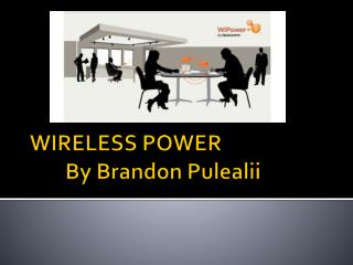 WIRELESS POWER By Brandon  Pulealii