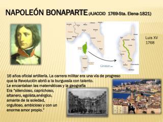 NAPOLEÓN BONAPARTE  ( AJACCIO  1769-Sta. Elena-1821)