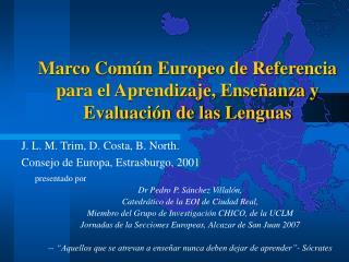 Marco Com n Europeo de Referencia para el Aprendizaje, Ense anza y Evaluaci n de las Lenguas