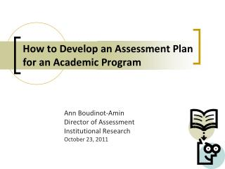 How to Develop an Assessment Plan for an Academic Program