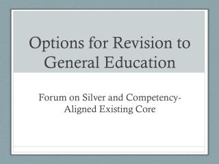 Options for Revision to General Education