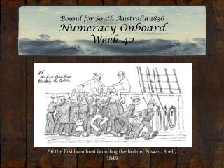 Bound for South Australia 1836 Numeracy Onboard Week 42