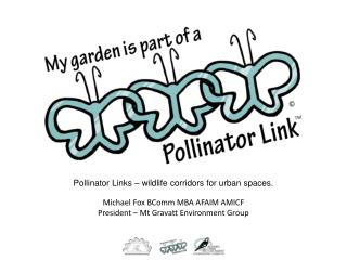 Pollinator Links – wildlife corridors for urban spaces.