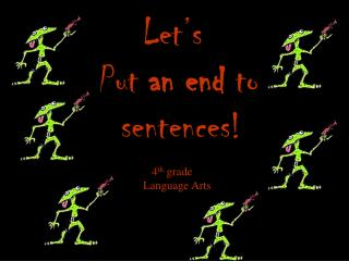 Let s Put an end to   sentences