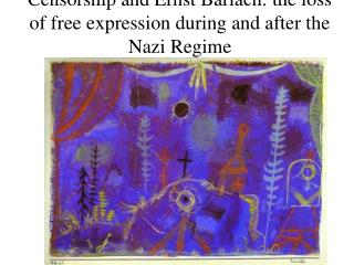 Censorship and Ernst Barlach: the loss of free expression during and after the Nazi Regime