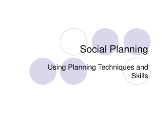 Social Planning Techniques
