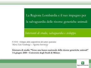 La Regione Lombardia e il suo impegno per   la salvaguardia delle risorse genetiche animali