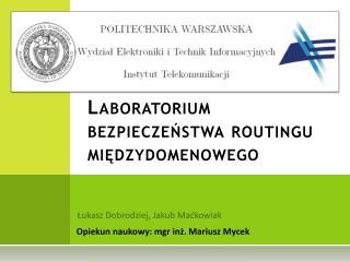 Laboratorium bezpieczeństwa  routingu międzydomenowego