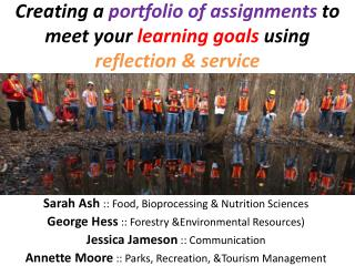 Creating a  portfolio  of  assignments  to meet your  learning goals using  reflection  & service